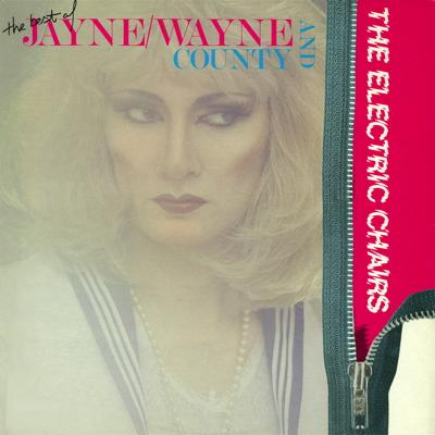 The Best of Jayne/Wayne County and The Electric Chairs album cover